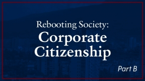 Summary - Rebooting Society: Corporate Citizenship