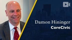 CoreCivic, Damon Hininger, President & CEO