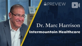 Preview: Intermountain Healthcare, Dr. Marc Harrison, President & CEO