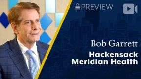 Preview: Hackensack Meridian Health, Bob Garrett, CEO