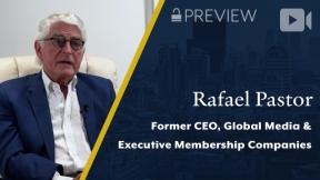Preview: Global Media & Executive Membership Companies, Rafael Pastor, Former CEO