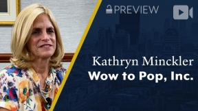 Preview: Wow to Pop, Inc., Kathryn Minckler, Founder & Chairman