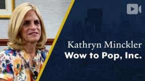 Wow to Pop, Inc., Kathryn Minckler, Founder & Chairman